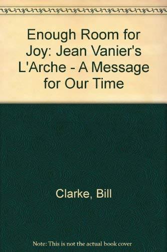 Enough-Room-for-Joy-Jean-Vanier-039-s-034-L-039-Arche-034-A-Mes-Clarke-Bill-0232512965