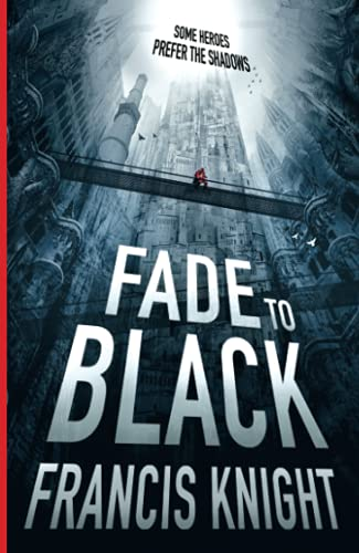 Fade-to-Black-Book-1-of-the-Rojan-Dizon-Novels-Knight-Francis-0356501663