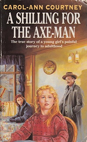 A-Shilling-for-the-Axe-man-The-True-Story-by-Courtney-Carol-Ann-0451171535