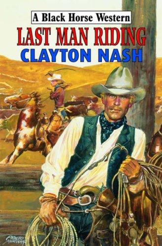 Last-Man-Riding-Clayton-Nash-0709086156