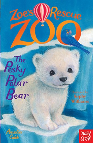 Zoe's Rescue Zoo: The Pesky Polar Bear by Amelia Cobb Book The Cheap Fast Free