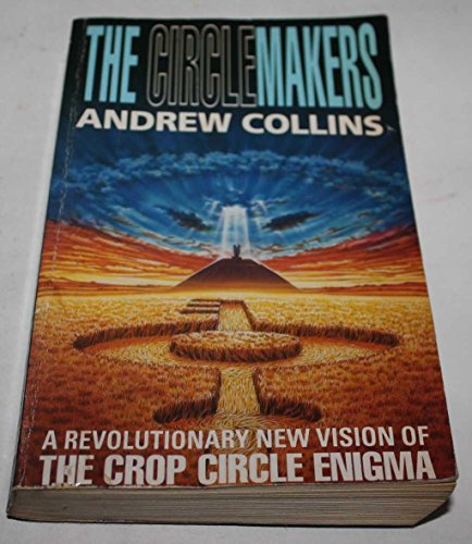 Circlemakers-Revolutionary-New-Vision-of-the-Cro-Collins-Andrew-095080245X