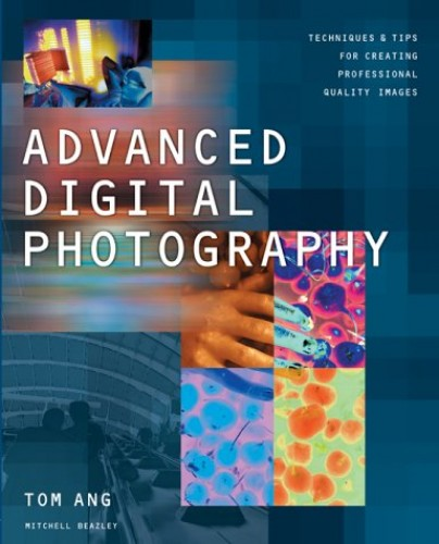 Advanced Digital Photography: Techniques and Tips for ... by Ang, Tom 1840006838 1