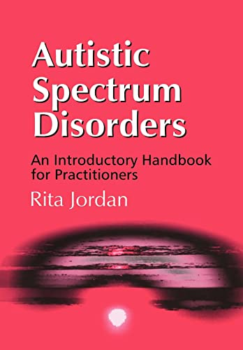 Autistic-Spectrum-Disorders-An-Introductory-Handboo-Jordan-Rita-1853466662