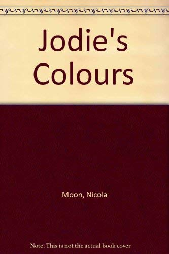 Jodie's Colours by Moon, Nicola Hardback Book The Cheap Fast Free Post
