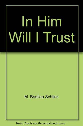 In-Him-Will-I-Trust-M-Basilea-Schlink-3872096486