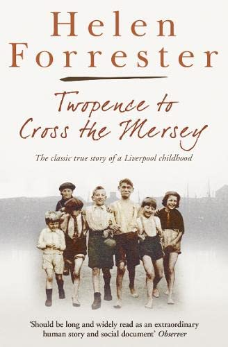 Twopence to Cross the Mersey / Liverpool Miss: AND Liverpool Miss by Helen Forrester