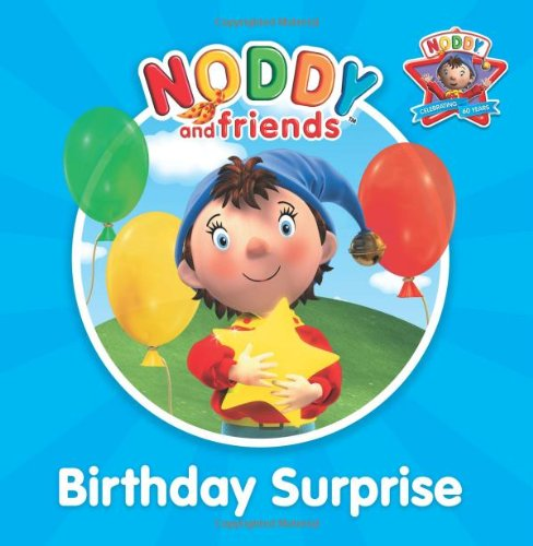 Birthday Surprise (Noddy And Friends Character Books