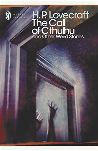 The Call of Cthulhu: And Other Weird Stories by H. P. Lovecraft