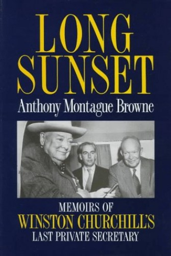 Long Sunset: Memoirs of Winston Churchill's La..., Browne, Anthony Mont Hardback