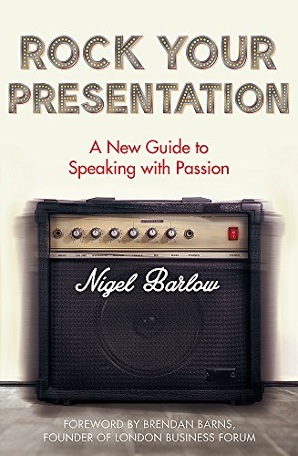Rock-Your-Presentation-A-New-Guide-to-Speaking-wit-Barlow-Nigel-0349408912