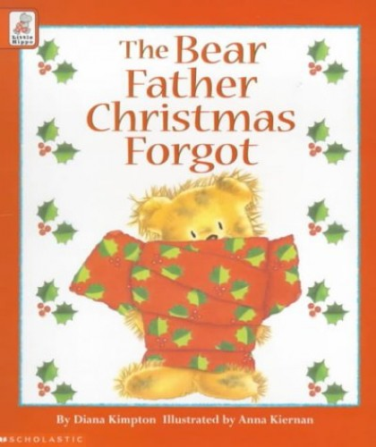 The Bear Father Christmas Forgot (Little Hippo), Kimpton, Diana Paperback Book
