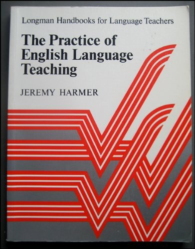 The Practice of English Language Teaching by Jeremy Harmer