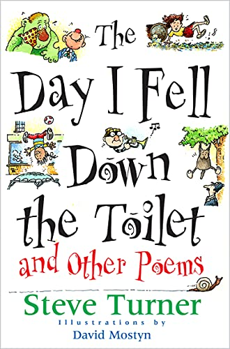 """The Day I Fell Down the Toilet and Other Poems by Steve Turner"