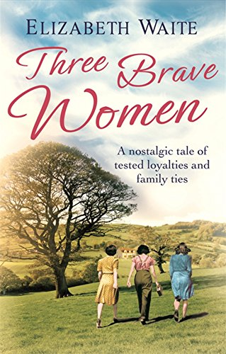 Three Brave Women by Elizabeth Waite