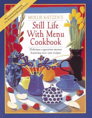 Still Life with Menu Cookbook: Fifty New Meatless ..., Katzen, Mollie 0898152364