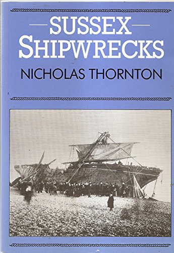Sussex Shipwrecks, Thornton, Nicholas Paperback Book The Cheap Fast Free Post