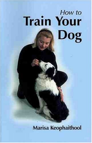 How To Train Your Dog Marisa Keophaithool Paperback Book