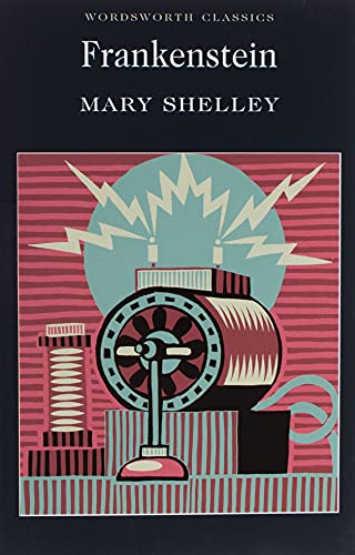 Frankenstein: Or, the Modern Prometheus by Mary Shelley