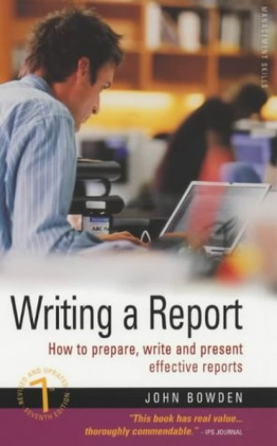 Writing a Report: How to Prepare, Write and Present E..., Bowden, John Paperback