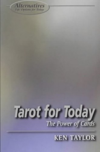 Tarot for Today: The Power of Cards (Alternatives Seri..., Taylor, Ken Paperback