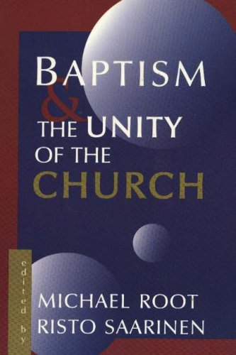 Baptism-and-the-Unity-of-the-Church-Saarinen-Risto-2825412503