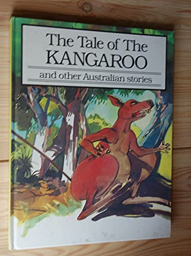 The Tale of the Kangaroo and Other Australian Stories (Vol. 5)