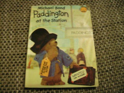 Paddington at the Station By Michael Bond