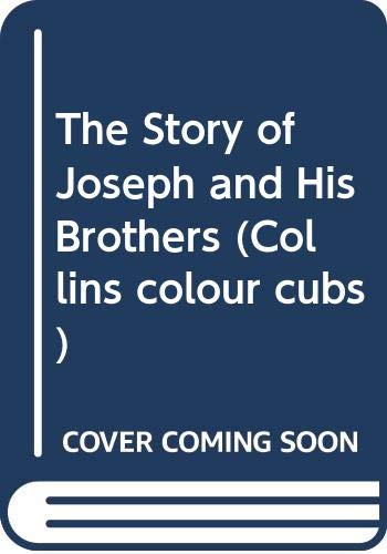 The Story of Joseph and His Brothers (Collins colour cubs) Edited by Susan Dickinson