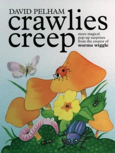 Crawlies Creep By Mr. David Pelham