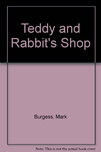 Teddy and Rabbit's Shop By Mark Burgess