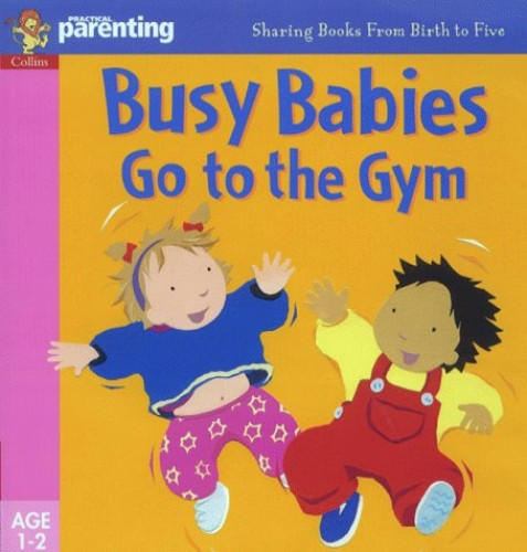 Busy Babies Go to the Gym By Jane Kemp