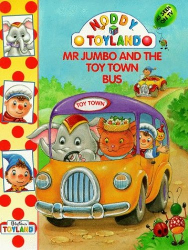 Mr Jumbo and the Toy Town Bus Bus (Noddy) By Enid Blyton