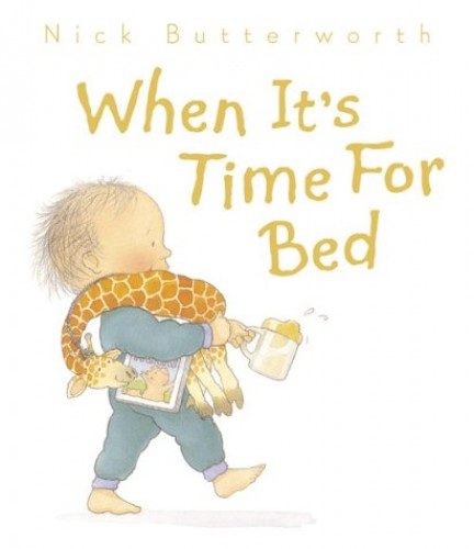 When It's Time for Bed (Collins Baby & Toddler) By Nick Butterworth