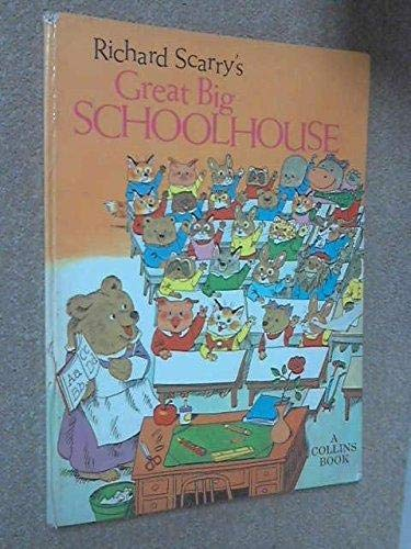 Great Big School House By Richard Scarry