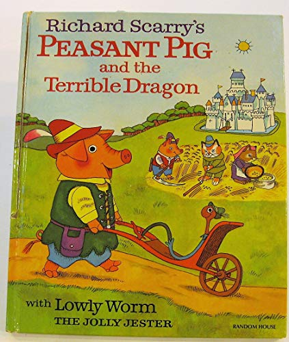 Peasant Pig and the Terrible Dragon By Richard Scarry