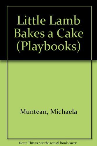Little Lamb Bakes a Cake By Michaela Muntean