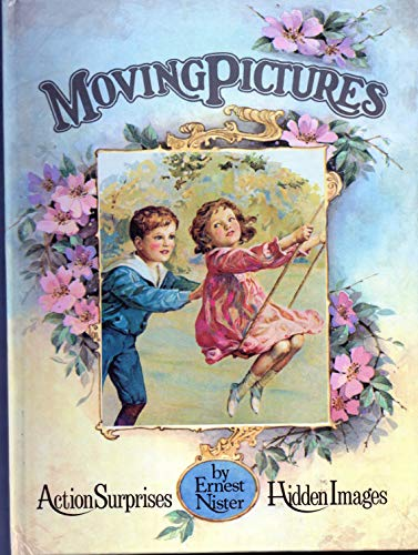 Moving Pictures By Ernest Nister
