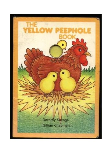 The Yellow Peephole Book By Dorothy Savage