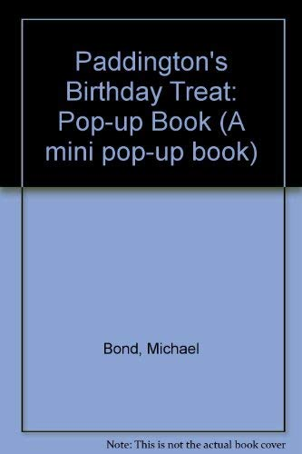 Paddington's Birthday Treat: Pop-up Book (A mini pop-up book) By Michael Bond