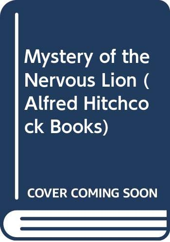 Mystery of the Nervous Lion (Alfred Hitchcock Books) By Nick West