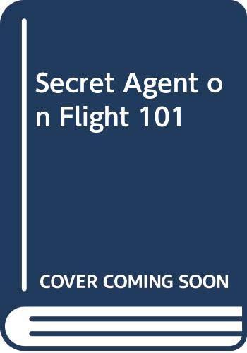 Secret Agent on Flight 101 By Franklin W. Dixon