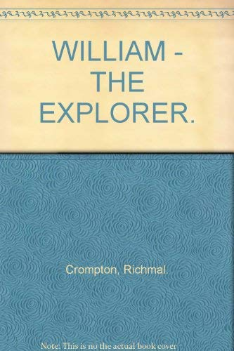 WILLIAM - THE EXPLORER. By Richmal. Crompton