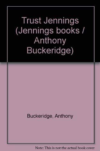 Trust Jennings (Jennings books/Anthony Buckeridge) By Anthony Buckeridge