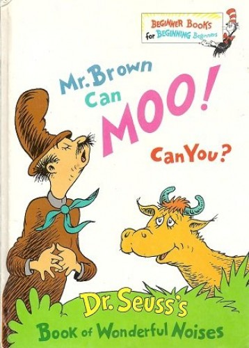 Mr. Brown Can Moo! Can You? (Beginner Books for Beginning Beginners) By Dr. Seuss