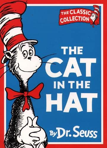 The Cat in the Hat (Dr. Seuss Classic Collection) by Dr. Seuss