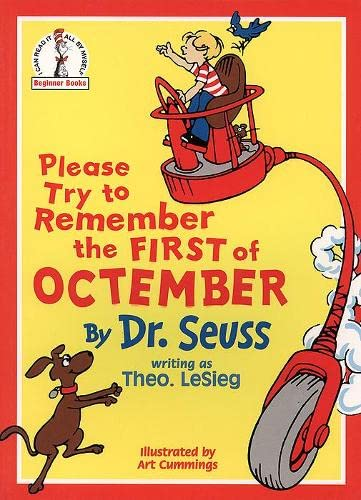 Please Try to Remember the First of Octember (Beginner Series) By Dr. Seuss