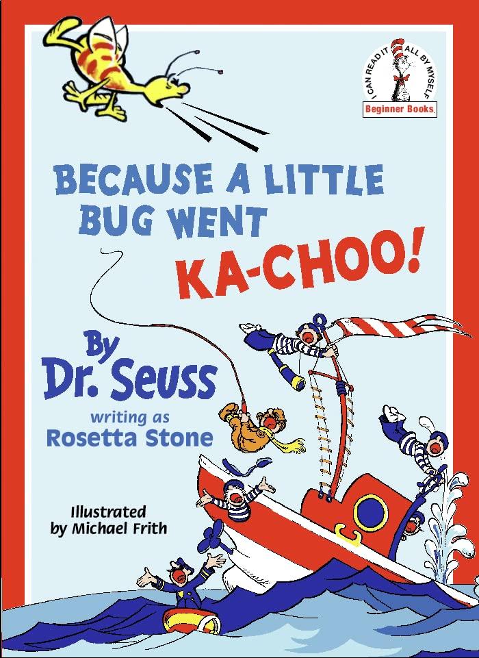 Because A Little Bug Went Ka-Choo! (Beginner Series) By Dr. Seuss