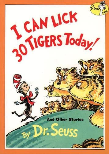 I Can Lick 30 Tigers Today! and Other Stories (Dr. Seuss) By Dr. Seuss