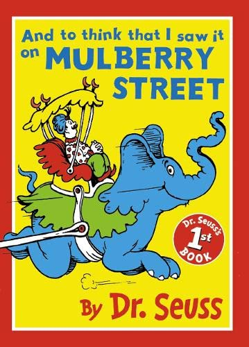 And to Think that I Saw It On Mulberry Street (Dr.Seuss Classic Collection) By Dr. Seuss